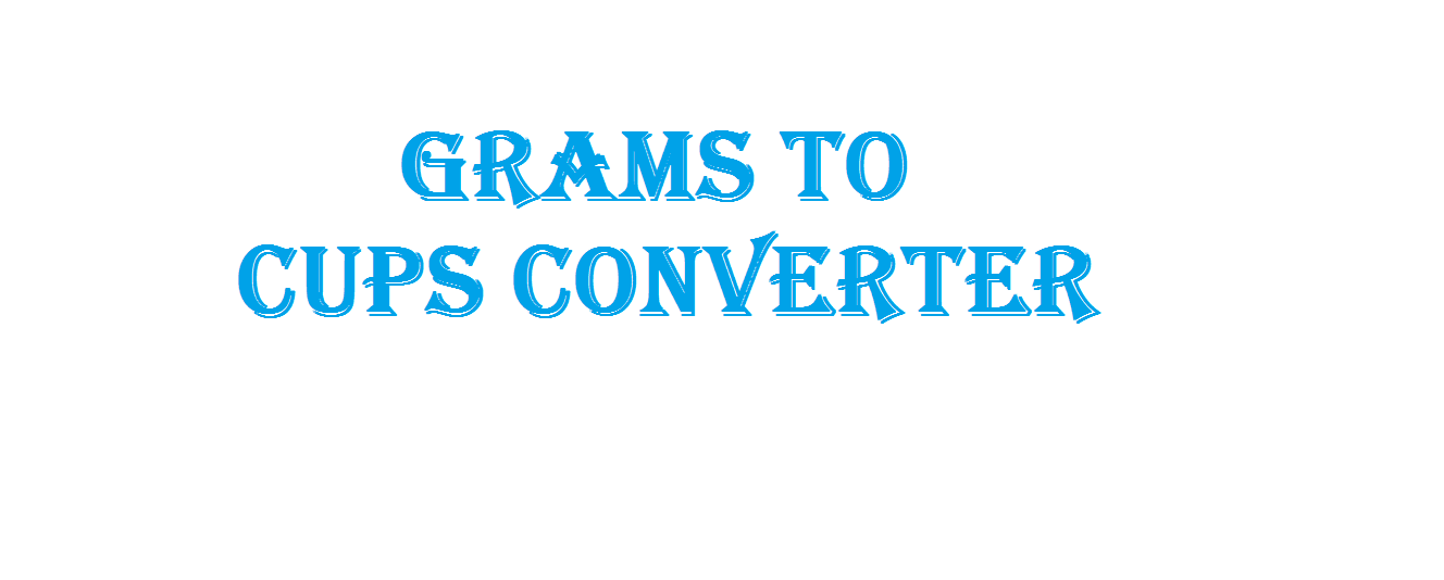 Grams to Cups Converter