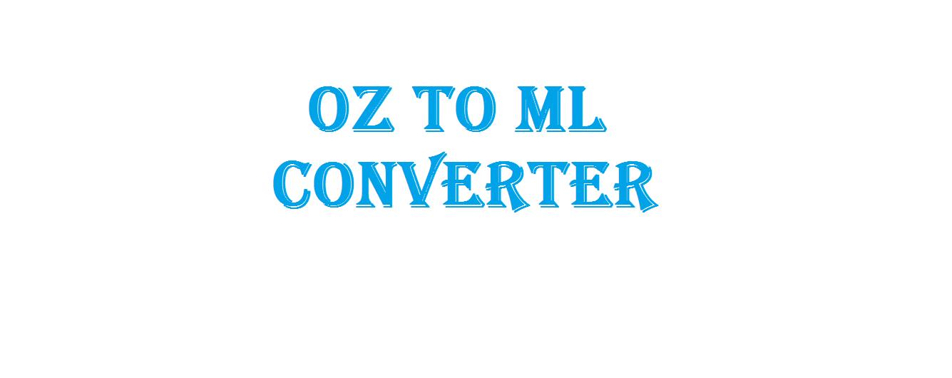 OZ to ML