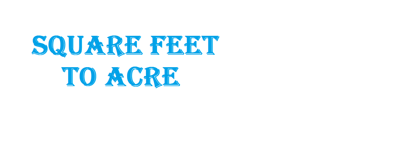 Square Feet to Acre