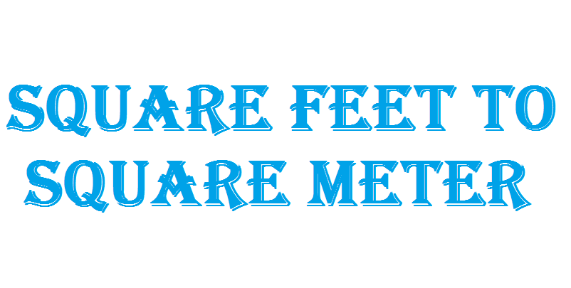 Square Feet to Square Meter
