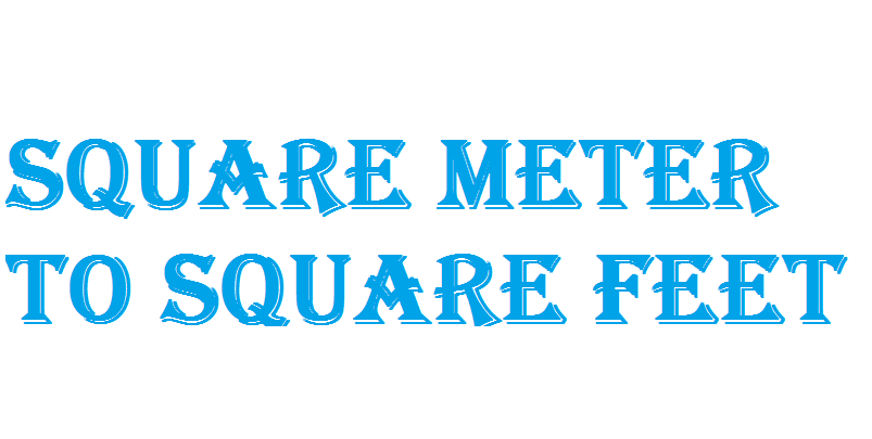 Square Meter to Square Feet
