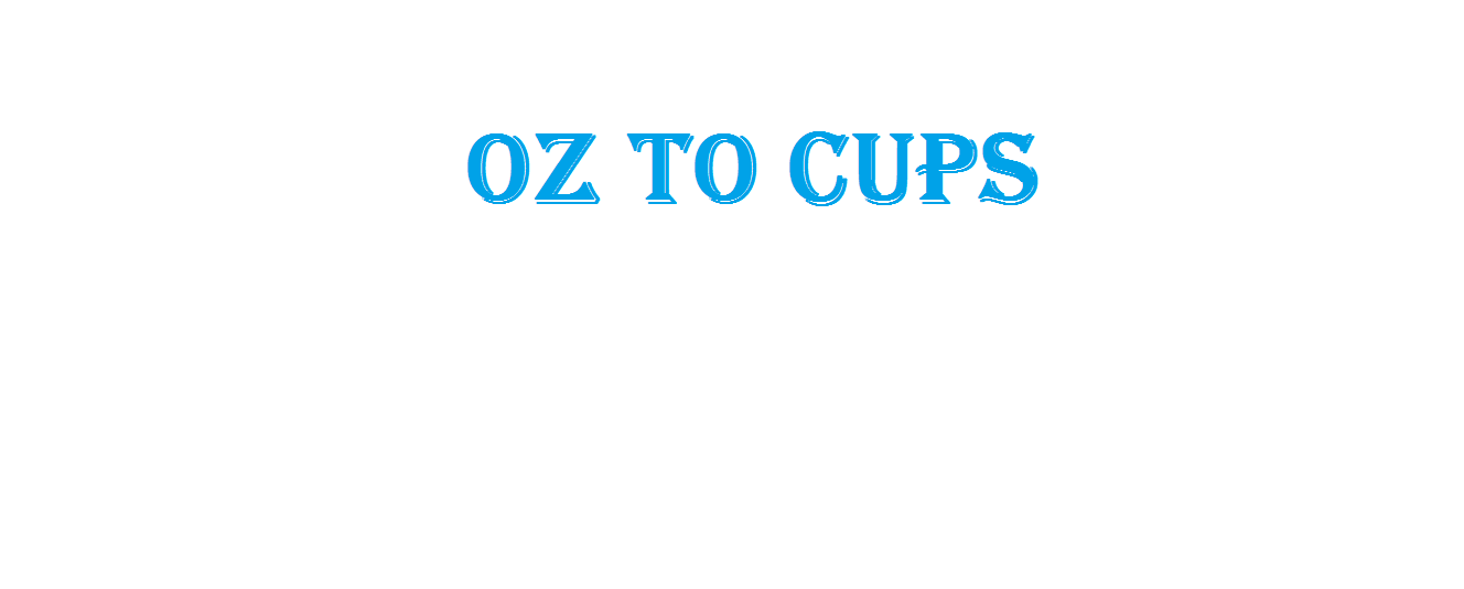 OZ to Cups (8 oz to cups)