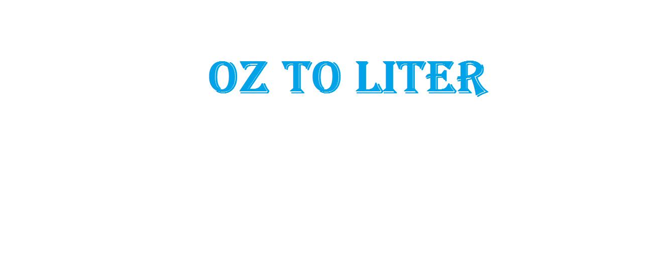 OZ to Liter